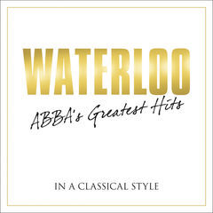 waterloo - abba's greatest hits in a classical style