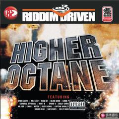 riddim driven: higher octane
