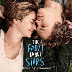 the fault in our stars (music from the motion picture)(星运里的错)