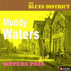 waters pass(the blues district)