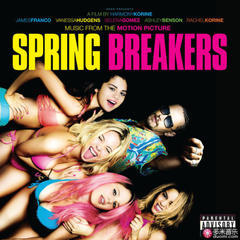 spring breakers(music from the motion picture)
