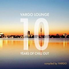 vargo lounge 10 years of chillout