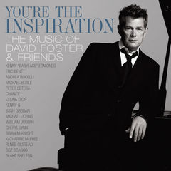 you're the inspiration: the music of david foster and friends(int'l dmd)