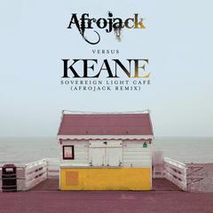 sovereign light cafē(afrojack vs. keane)(afrojack remix)