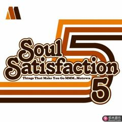 soul satisfaction, vol. 5 - things that make you