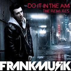 do it in the am - the remixes