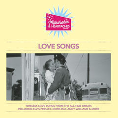 milkshakes & heartaches - love songs
