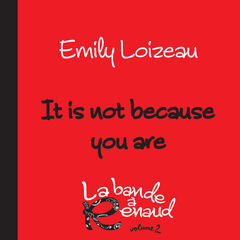 it is not because you are(la bande À renaud, volume 2)