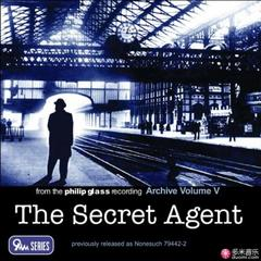the secret agent, from the philip glass recording archive, vol.v